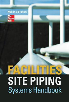 Facilities Site Piping Systems Handbook Michael Frankel