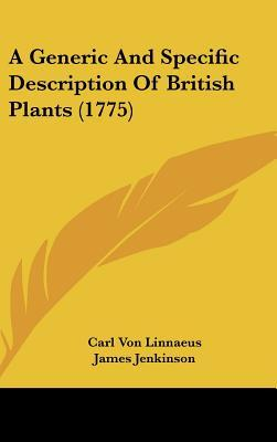 A Generic and Specific Description of British Plants (1775)  by  Carl Linnaeus