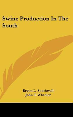 Swine Production in the South  by  Bryon L. Southwell