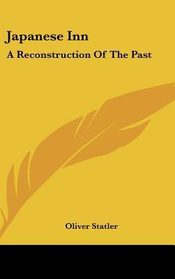 Japanese Inn: A Reconstruction of the Past  by  Oliver Statler