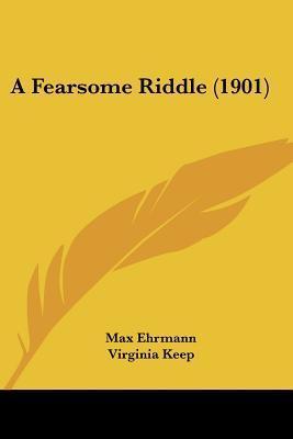 A Fearsome Riddle (1901) Max Ehrmann