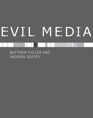 Evil Media Matthew Fuller