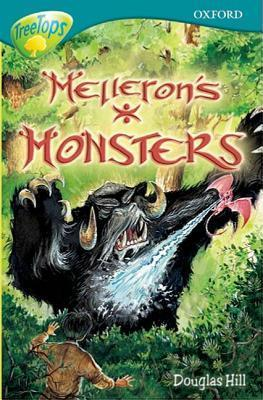 Mellerons Monsters (Oxford Reading Tree: Stage 16: Tree Tops Stories) Douglas Arthur Hill