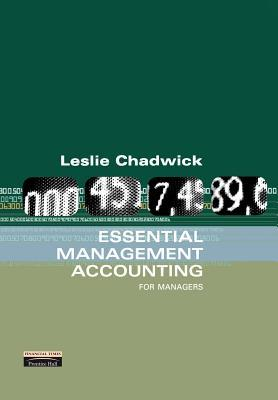 Essential Management Accounting For Managers  by  Les Chadwick