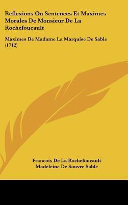 Reflexions, Ou Sentences Et Maximes Morale (Ed.1665)  by  François de La Rochefoucauld