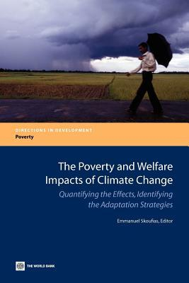 The Poverty and Welfare Impacts of Climate Change: Quantifying the Effects, Identifying the Adaptation Strategies Emmanuel Skoufias