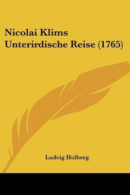 Nicolai Klims Unterirdische Reise (1765) Ludvig Holberg