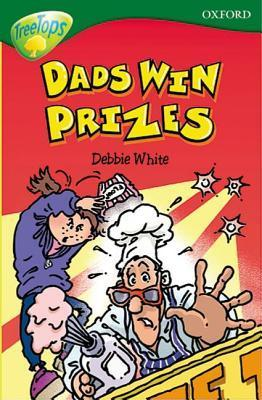 Dads Win Prizes (Oxford Reading Tree, Stage 12, TreeTops) Debbie White