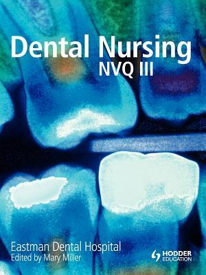 Dental Nursing Nvq III  by  Eastman Dental Hospital