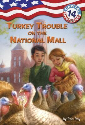 Turkey Trouble on the National Mall (Capital Mysteries #14)  by  Ron Roy
