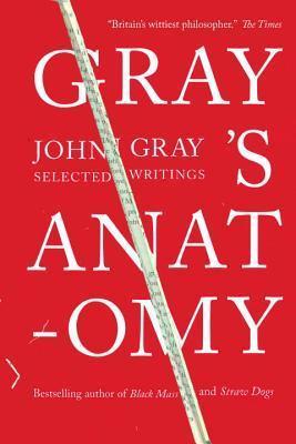 Grays Anatomy  by  John N. Gray