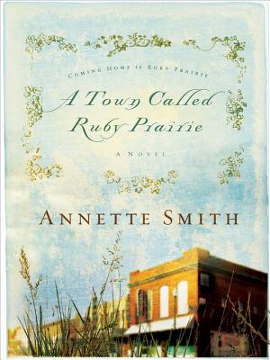 A Town Called Ruby Prarie  by  Annette Smith