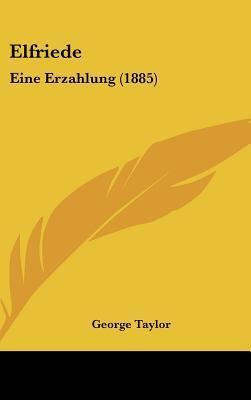 Elfriede: Eine Erzahlung (1885) George R. Taylor