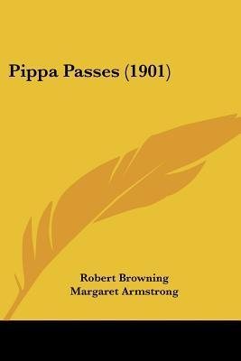 Pippa Passes (1901)  by  Robert Browning