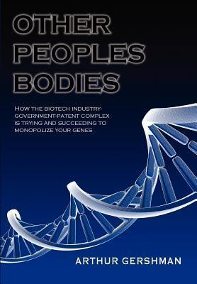 Other Peoples Bodies  by  Arthur Gershman