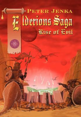 Elderions Saga: Rise of Evil  by  Peter Jenka