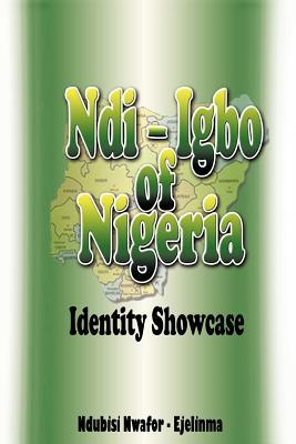 Ndi-Igbo of Nigeria: Identity Showcase  by  Ndubisi Nwafor-Ejelinma