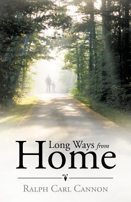 Long Ways from Home Ralph Carl Cannon