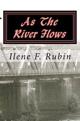As the River Flows Ilene F Rubin