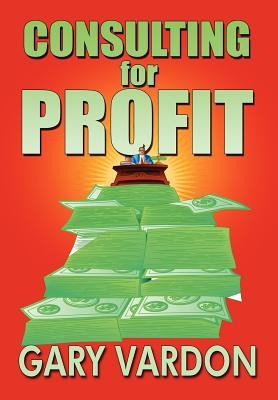 Consulting for Profit Gary Vardon