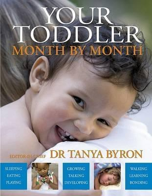Your Toddler Month By Month Tanya Byron