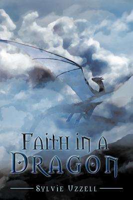 Faith in a Dragon  by  SYLViE UZZELL