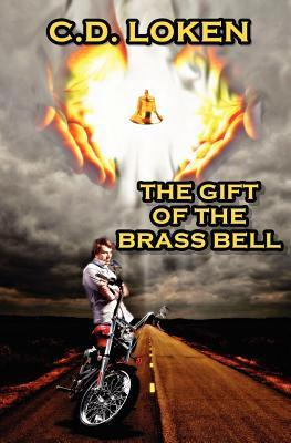 The Gift of the Brass Bell C.D. Loken