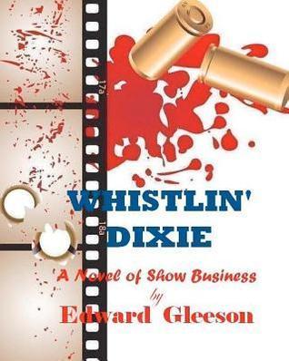 Whistlin Dixie  by  Edward M. Gleeson