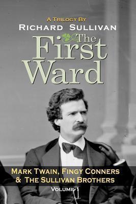 The First Ward Richard  Sullivan