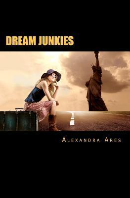 Dream Junkies Alexandra Ares