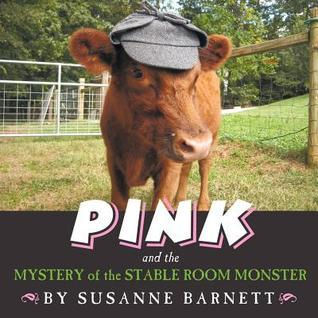 Pink and the Mystery of the Stable Room Monster  by  Susanne Barnett
