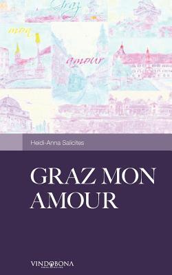 Graz Mon Amour Heidi-Anna Salicites