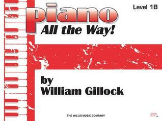 Piano All the Way, Level One B William Gillock