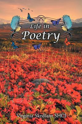 Life in Poetry Virginia Skrdlant