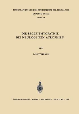 Die Begleitmyopathie Bei Neurogenen Atrophien  by  F. Mittelbach
