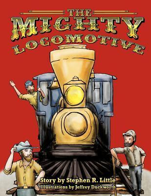 The Mighty Locomotive Stephen R. Little