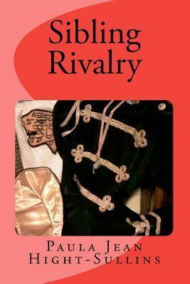 Sibling Rivalry  by  Paula Jean Hight-Sullins