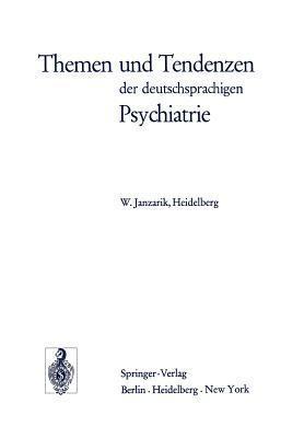Themen Und Tendenzen Der Deutschsprachigen Psychiatrie  by  W. Janzarik