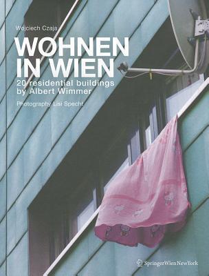 Wohnen in Wien: 20 Residential Buildings Albert Wimmer by Wojciech Czaja