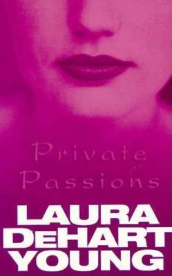 Private Passions  by  Laura DeHart Young