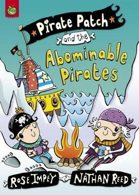 Pirate Patch And The Abominable Pirates  by  Rose Impey