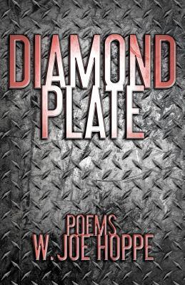 Diamond Plate  by  W Joe Hoppe