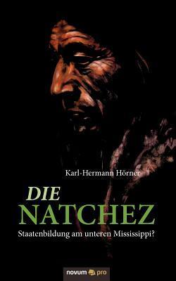 Die Natchez  by  Karl-Hermann Hörner