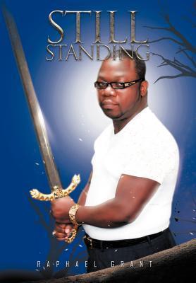 Still Standing Raphael Grant