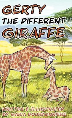Gerty the Different Giraffe Maria Bourbonniere