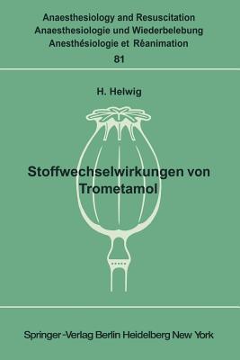 Stoffwechselwirkungen Von Trometamol: Unter Besonderer Berucksichtigung Des Kindesalters H. Helwig