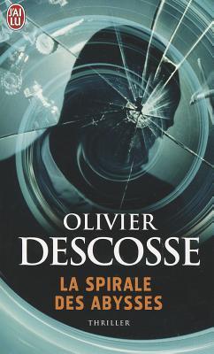 La Spirale des abysses Olivier Descosse