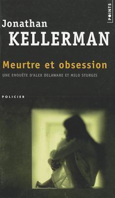 Meurtre et Obsession (Alex Delaware, #21) Jonathan Kellerman