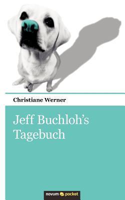 Jeff Buchlohs Tagebuch  by  Christiane Werner