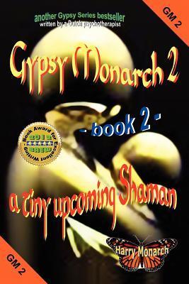 Gypsy Monarch 2 - A Tiny Upcoming Shaman Harry Monarch